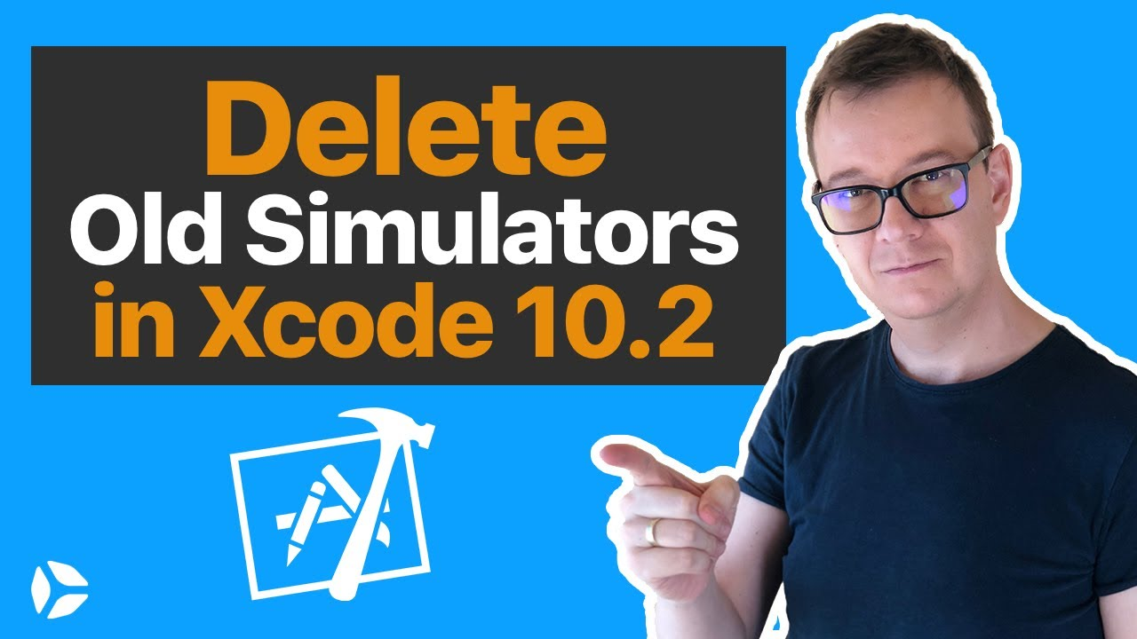 Delete Old Simulators in Xcode 10 2