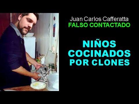 Juan Carlos Cafferatta  - FALSO CONTACTADO - NIÑOS COCINADOS POR CLONES