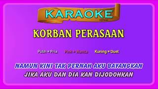 KORBAN PERASAAN (buat Cewek) ~ karaoke _ tanpa vokal wanita