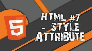 HTML #7 - HTML Style Attribute Introduction, uses and How to use