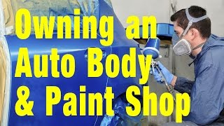 Owning an Auto Body and Paint Shop - Management Success!