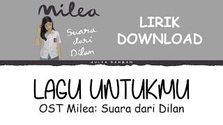 Download Lagu OST Milea: Suara dari Dilan | Lagu Untukmu - The Panasdalam Bank (Lirik Download) mp3