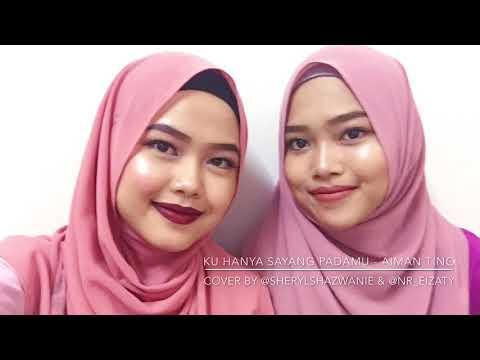 Ku Hanya Sayang Padamu - Aiman Tino (cover by Sheryl & Eizaty)