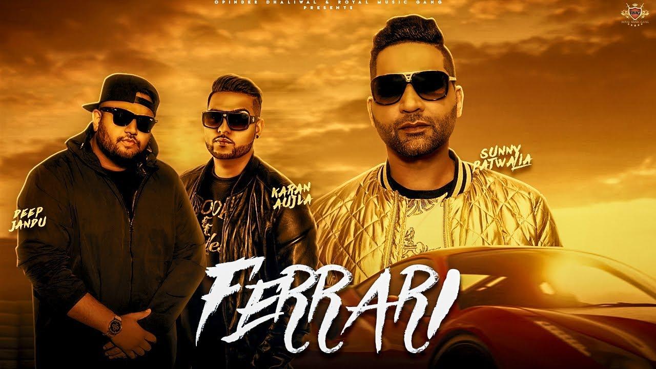 FERRARI FOR YOU- Sunny Patwalia (OFFICIAL VIDEO) Karan Aujla | Deep Jandu | New Punjabi Song 2018 |