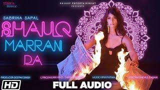 Shauq Marran Da Full Audio Sabrina Sapal Vipin Patwa Latest Punjabi Song 2019