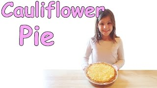 Cauliflower Pie - Yummy Cheesey Recipe Great For Kids!