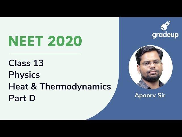 NEET 2020 | Heat and Thermodynamics - Part D | Physics | Class 13