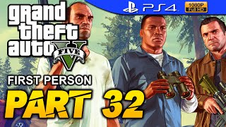 GTA 5 - First Person Walkthrough Part 32 [PS4 1080p] - No Commentary - Grand Theft Auto 5