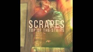scrapes - Got Yourself Into This