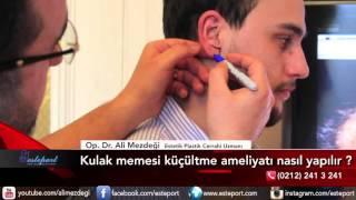 Kulak Memesi Küçültme Estetiği  Ameliyatı & Dr Ali Mezdeği