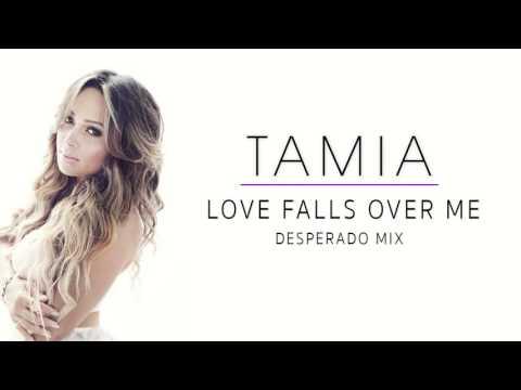 Tamia - Love Falls Over Me Desperado Mix
