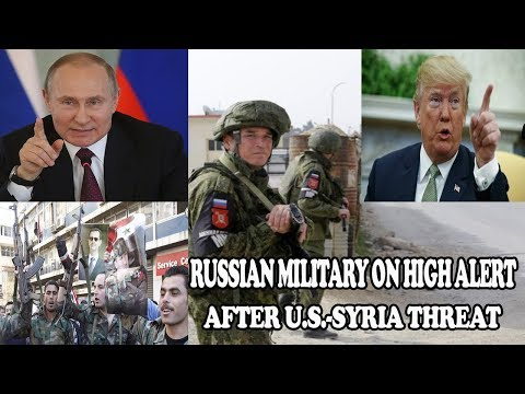 RUSSIAN MILITARY ON HIGH ALERT AFTER U.S.-SYRIA THREAT || World News Radio