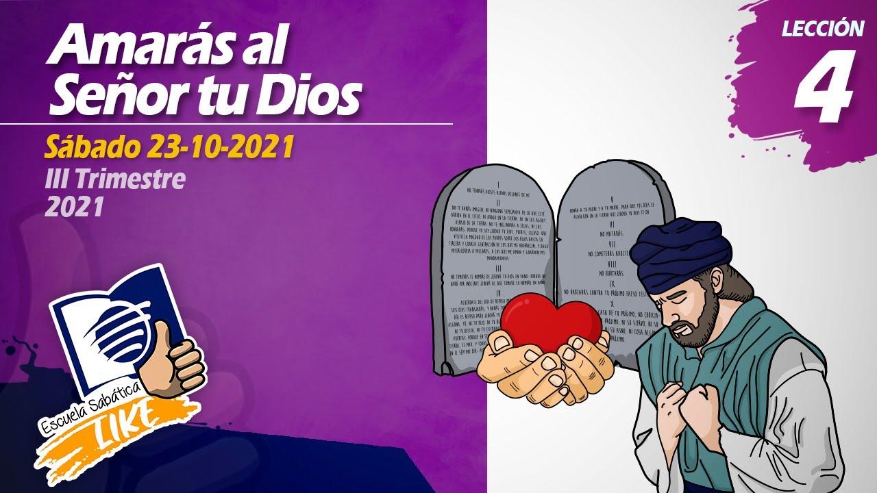 Escuela Sabática LIKE   Lección 4   Amarás al Señor tu Dios