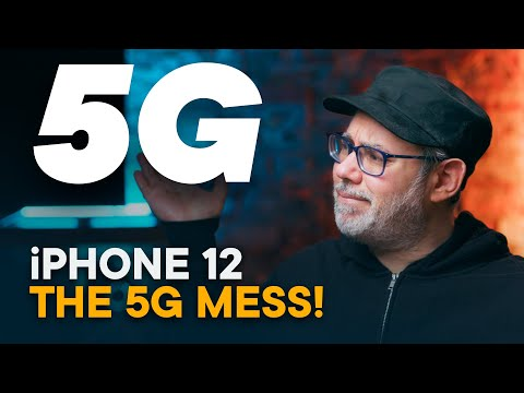 IPhone 12 — The 5G Mess!