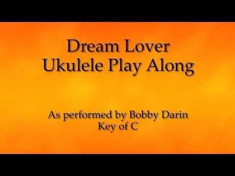 Dream Lover Ukulele Play Along