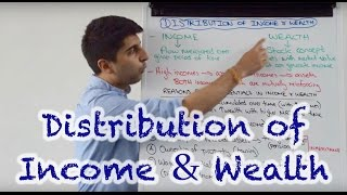 Distribution of Income and Wealth with Reasons for Income & Wealth Inequality
