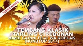 [34.40 MB] Tembang Klasik Tarling Cirebonan - Mimie Carini Feat Wa Koplak [Nonstop 2017]