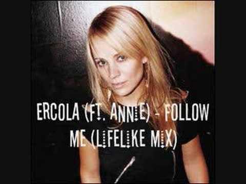 Ercola (ft. Annie) - Follow Me (Lifelike Remix)