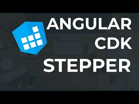 Angular CDK, Part 5/8: Stepper