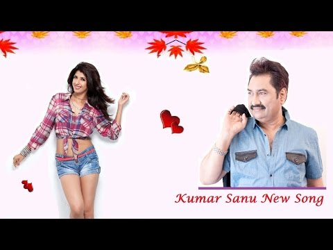 Kumar Sanu 2017 New Song - Tumse Mil Ke Zindagi | Love Melody