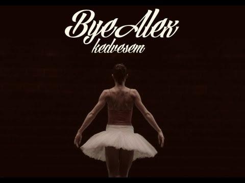 Клип ByeAlex - Kedvesem
