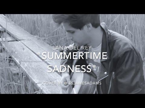Summertime Sadness  - Lana Del Rey (Acoustic Cover) | @ItsJamesAdams