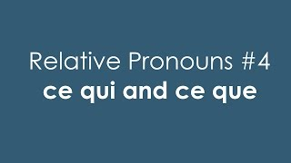 French Relative Pronouns #4 | ce qui and ce que