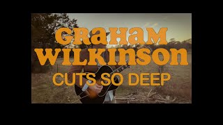 Cuts So Deep - Graham Wilkinson - OMV