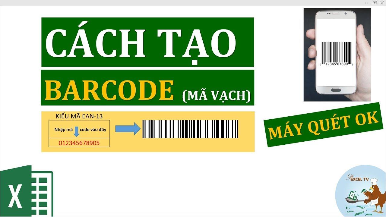Cách tạo barcode mã vạch, mã QR code trong Excel (hoạt động 100% với máy quét)