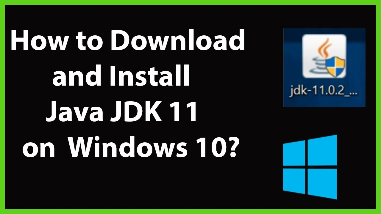 How to Download and Install Java JDK 11 on Windows 10 ...