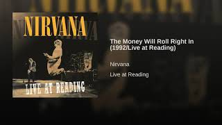 The Money Will Roll Right In (1992 Live) - Nirvana