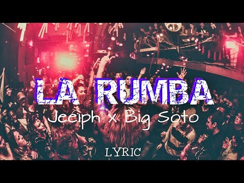 Jeeiph - LA RUMBA ft. Big Soto (LETRA- LYRIC)