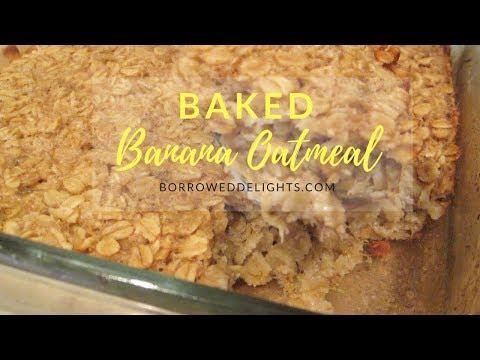Baked Oatmeal - Baked Banana Oatmeal | Borrowed Delights - Episode 105