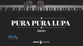 Pura Pura Lupa (MALE KEY) Mahen (KARAOKE PIANO)