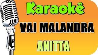 Baixar 🎤Anitta - Vai Malandra - Karaokê