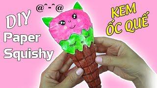 Hướng dẫn làm SQUISHY KEM ỐC QUẾ | DIY ICE CREAM PAPER SQUISHY | Liam channel