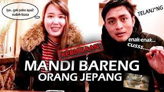 MANDI BARENG SAMA ORANG JEPANG YUK? | JAPAN CULTUR