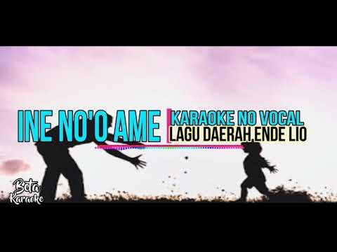 Karaoke No Vocal •||• Ine No'o Ame •||• Lagu Daerah Ende Lio