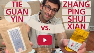 Oolong Tea From South Fujian: Tieguanyin vs. Zhang Ping Shui Xian