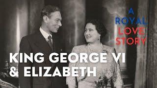King George VI & Elizabeth - A royal love story - part 2
