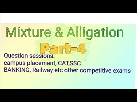 Mixture and Alligation part-4 || important question asked in CAMPUS PLACEMENT & CAT,BANKING,  RAILS.