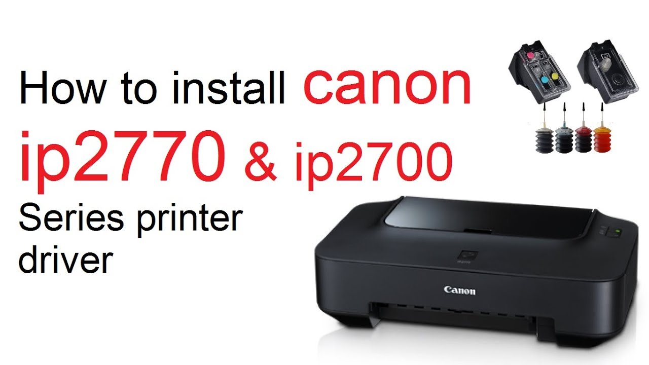 How to Install Canon ip2770 & ip2700 Series Driver All canon ...