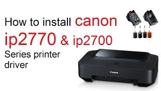 How To Install Canon Ip2770 Ip2700 Series Driver All Canon Driver Teach World Youtube