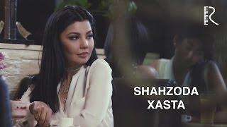 Download Shahzoda - Xasta (Official Video) Mp3 and Videos
