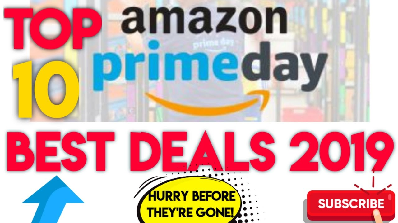 Don't Miss These Great 2019 Amazon Prime Day Deals On All