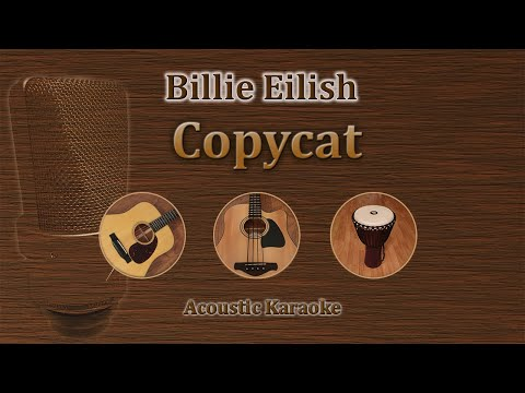 Copycat - Billie Eilish (Acoustic Karaoke)