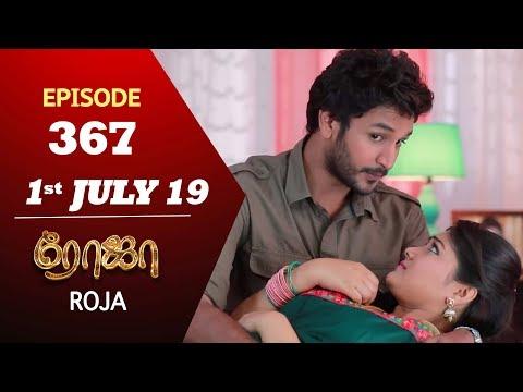 ROJA Serial | Episode 367 | 1st July 2019 | Priyanka | SibbuSuryan | SunTV Serial | Saregama TVShows