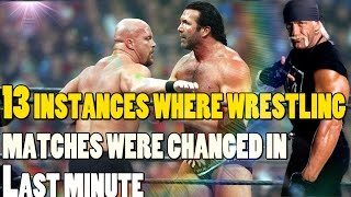13 Instances Where Wrestling Matches Were Changed At The Last Minute