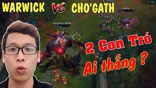 2 Con Tró Gặp Nhau (Warwick Top vs Cho'Gath) Tuổi Gì Sánh Vai | Trâu Best Udyr