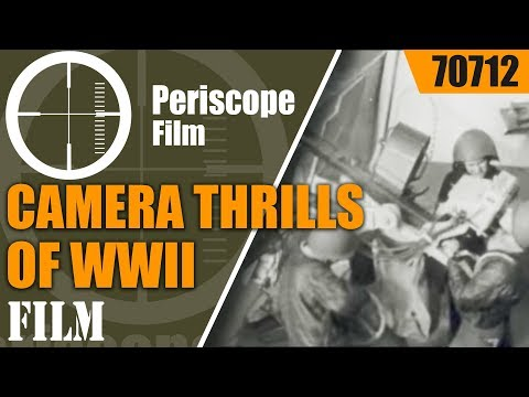 CAMERA THRILLS OF WWII  COMBAT FOOTAGE ON LAND, SEA AND AIR 70712
